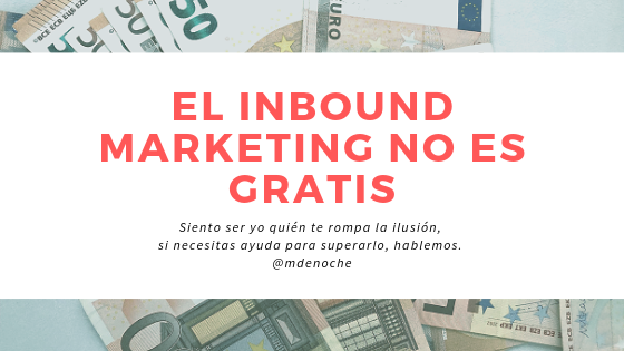 El Inbound Marketing NO es gratis